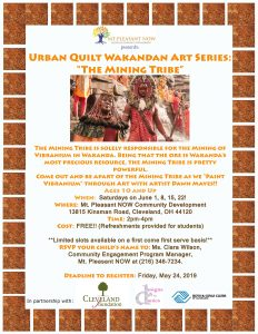 "Urban Quilt Wakandan Art Series: ""The Mining Tribe"" @ Mt. Pleasant NOW Community Development 