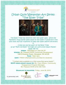 "Urban Quilt Wakandan Art Series: ""The River Tribe"" @ Mt. Pleasant NOW Community Development | Cleveland | Ohio | United States"