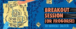 Breakout Session (or Frogorse) (OPENING) @ Cleveland Public Theatre | Cleveland | Ohio | United States